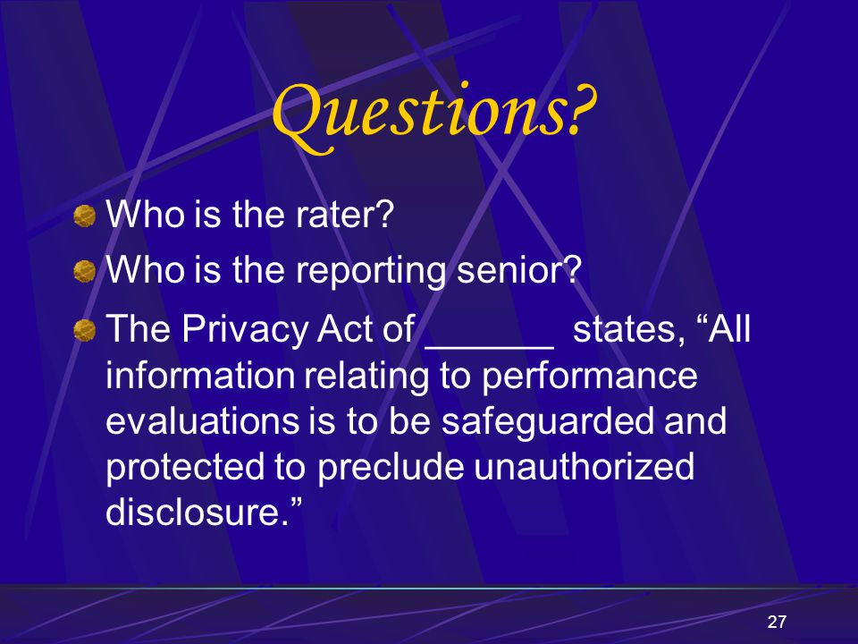 Questions Who is the rater Who is the reporting senior