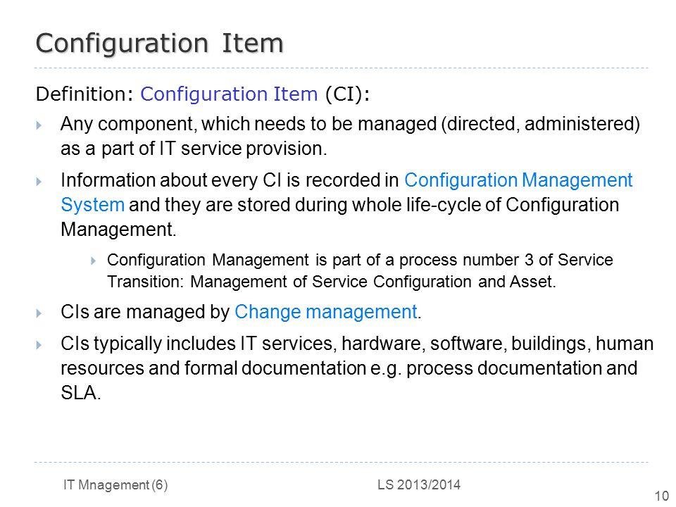 Configuration Item Definition: Configuration Item (CI):