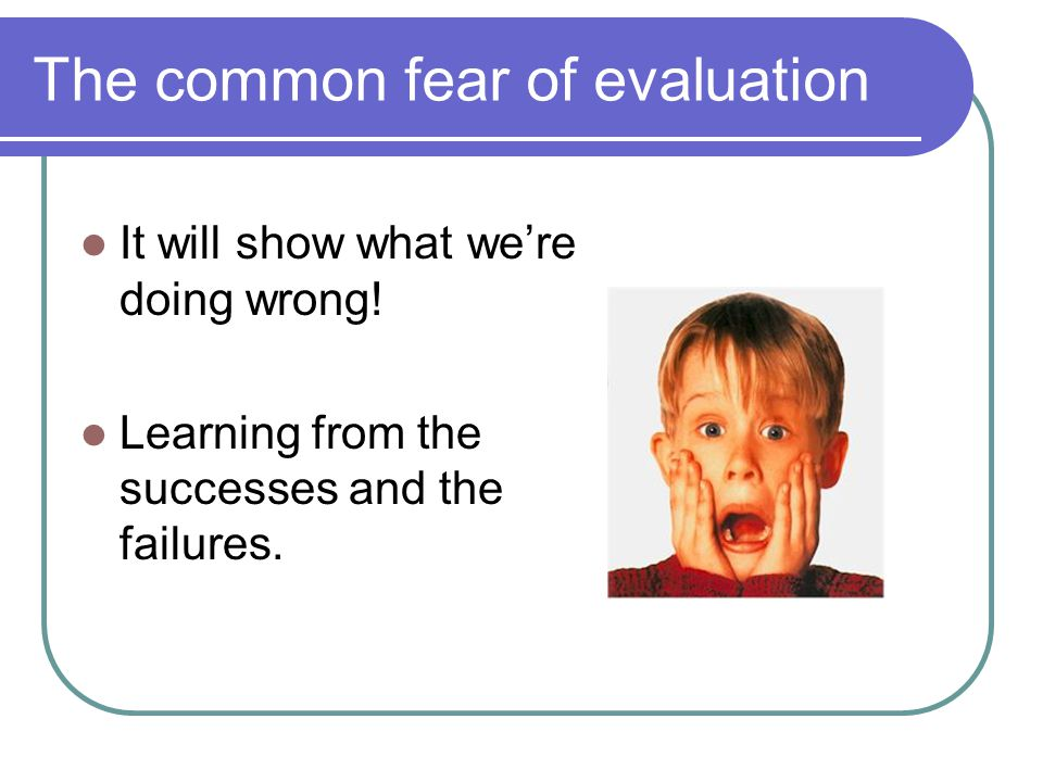 The common fear of evaluation