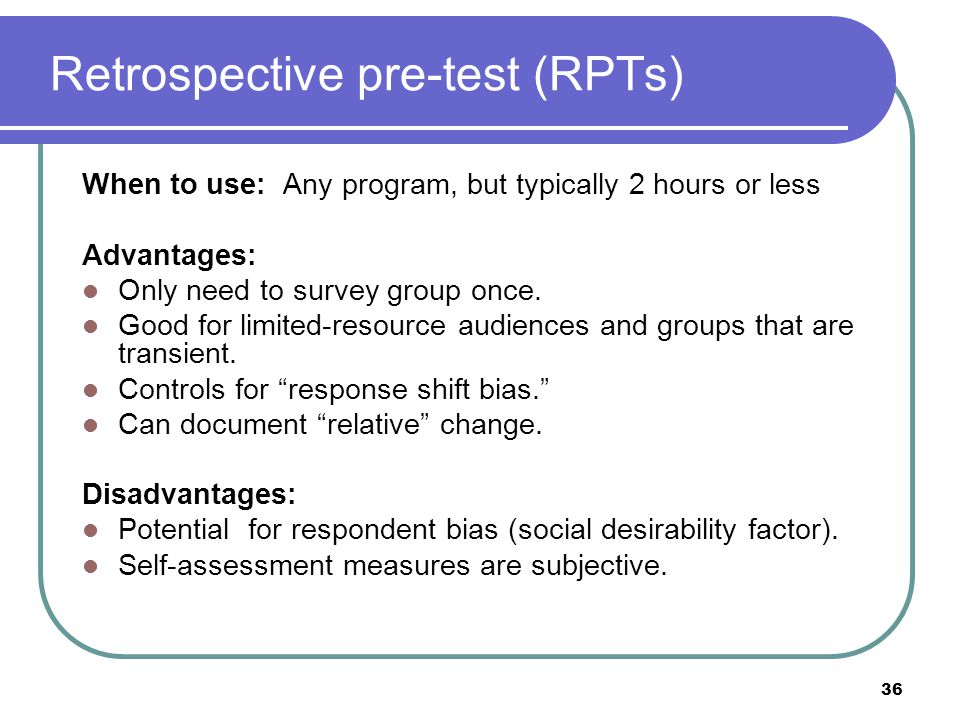Retrospective pre-test (RPTs)