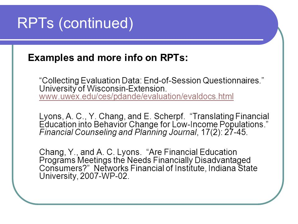 RPTs (continued) Examples and more info on RPTs: