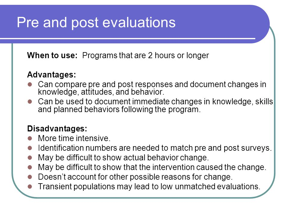 Pre and post evaluations