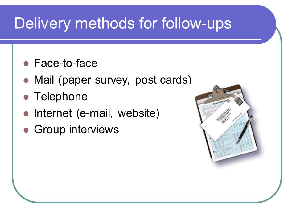Delivery methods for follow-ups