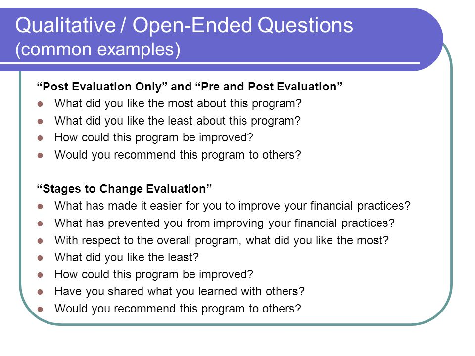 Qualitative / Open-Ended Questions (common examples)