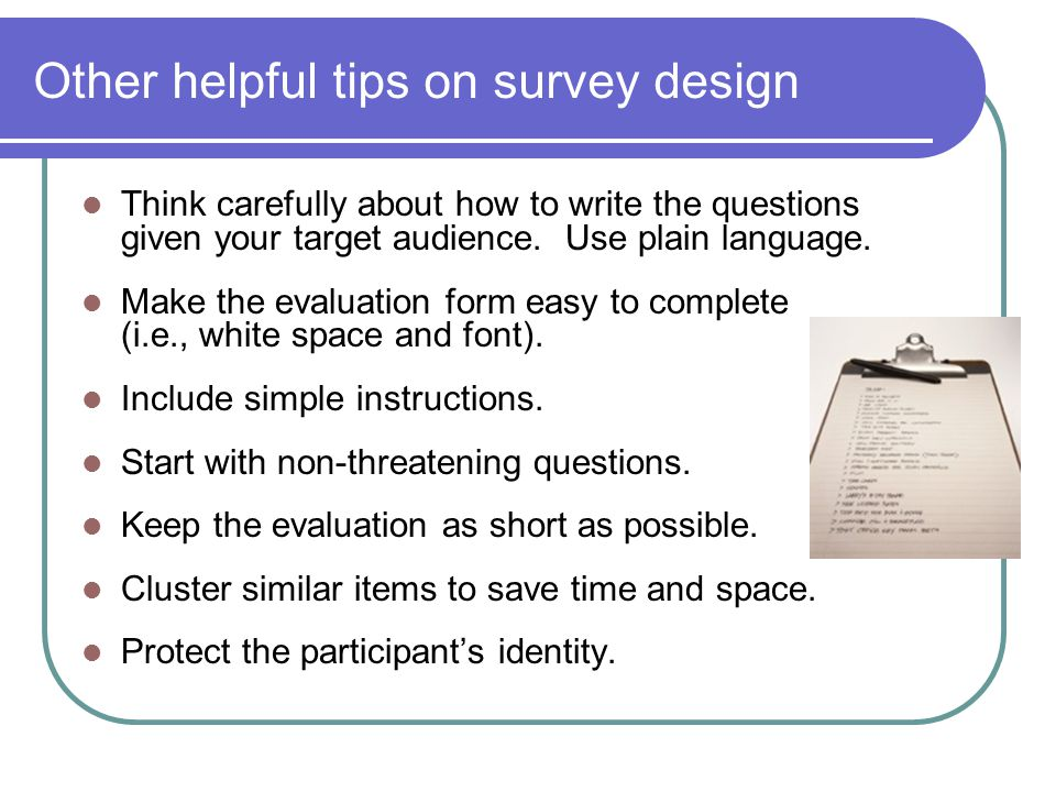Other helpful tips on survey design