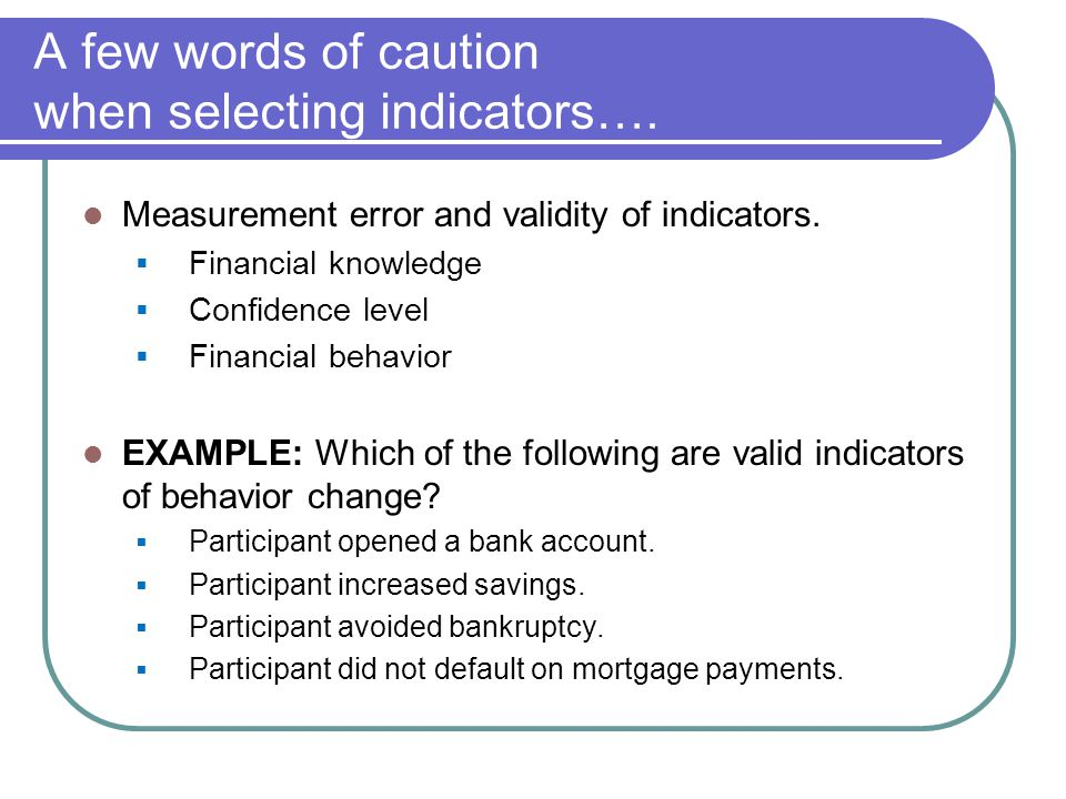A few words of caution when selecting indicators….