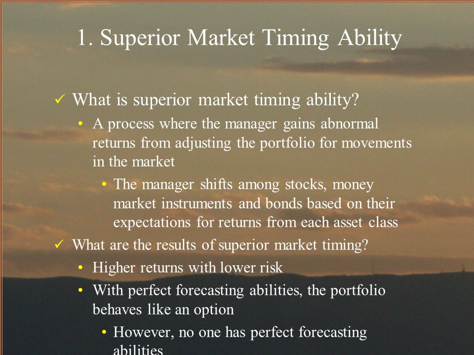 1. Superior Market Timing Ability