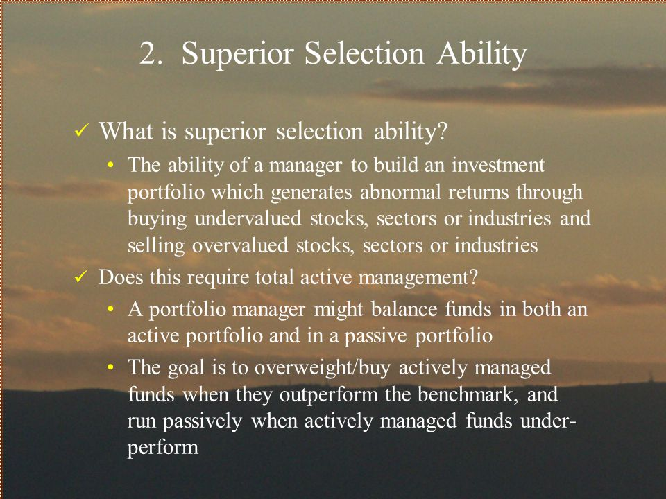 2. Superior Selection Ability