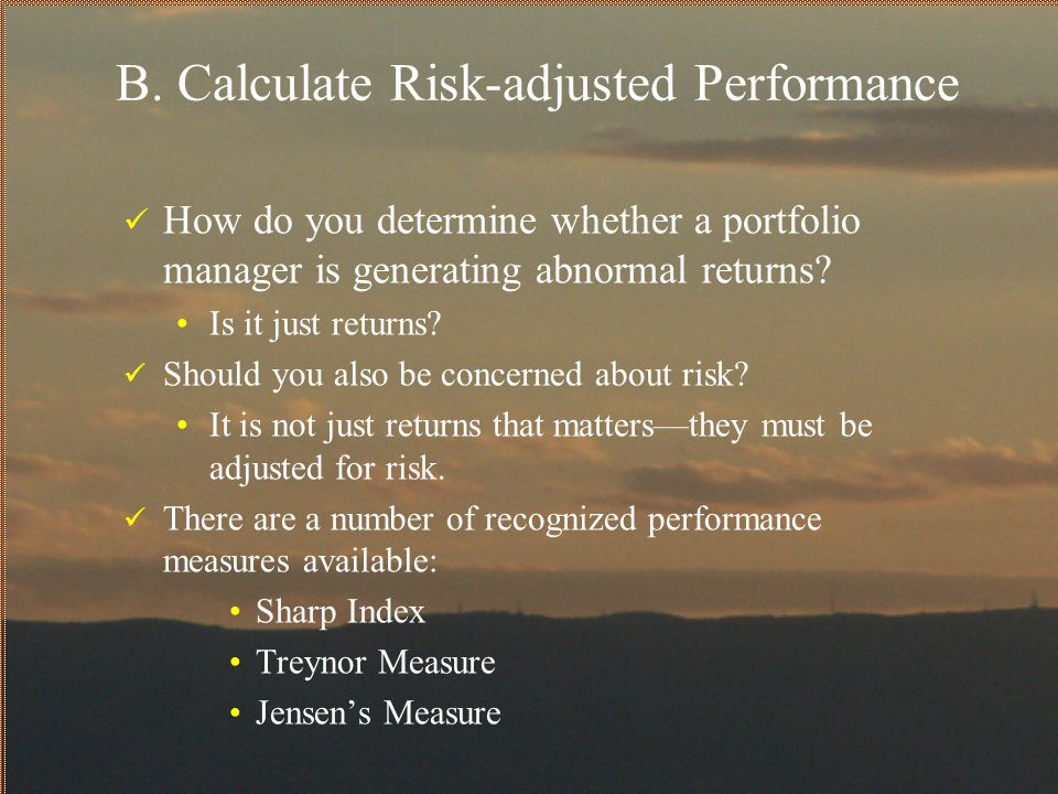 B. Calculate Risk-adjusted Performance