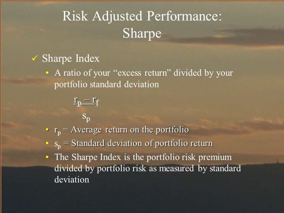Risk Adjusted Performance: Sharpe