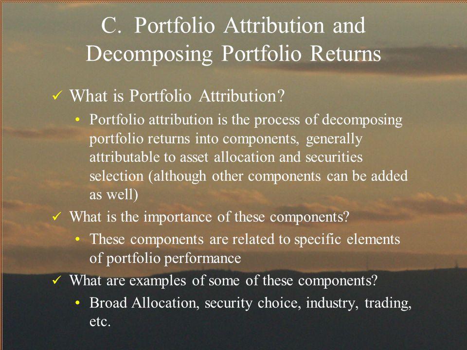 C. Portfolio Attribution and Decomposing Portfolio Returns