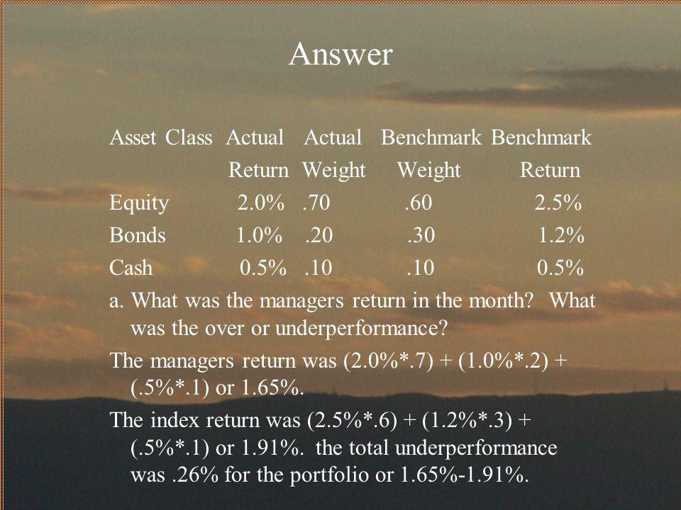 Answer Asset Class Actual Actual Benchmark Benchmark