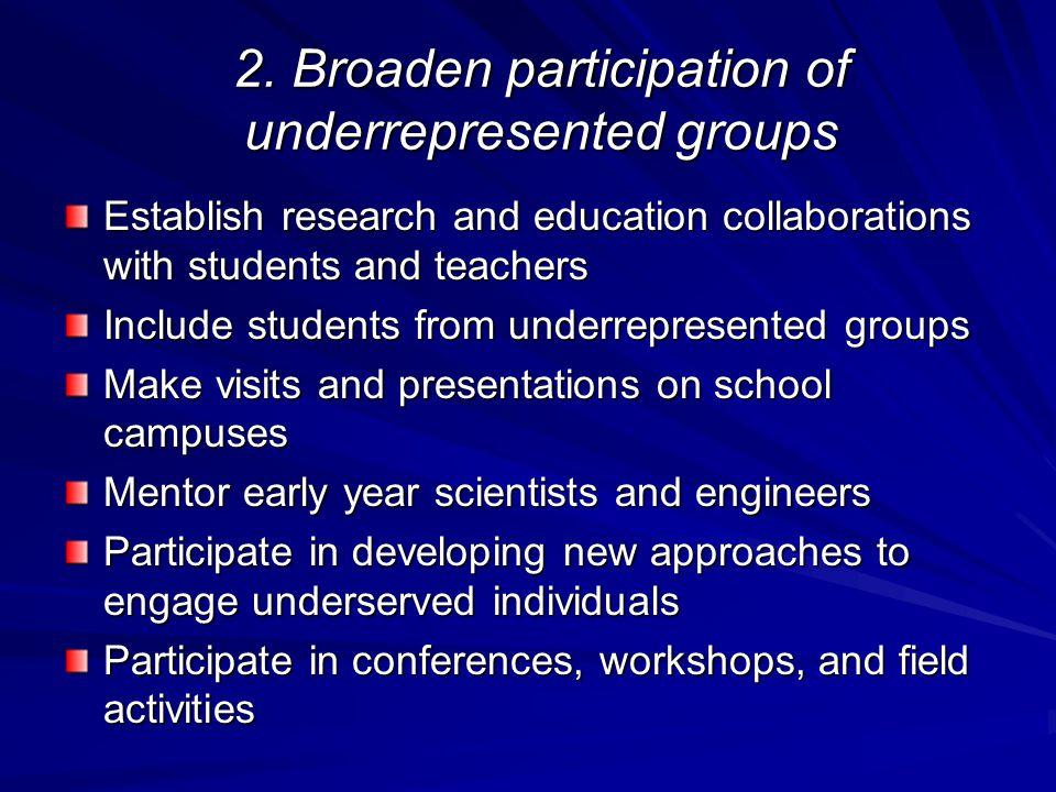 2. Broaden participation of underrepresented groups