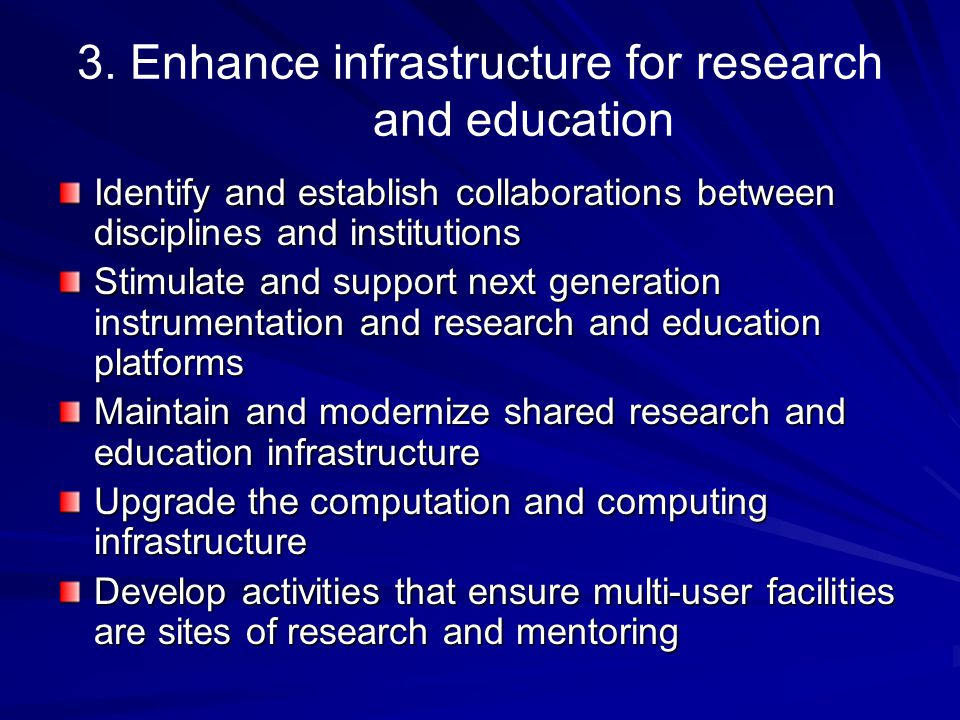 3. Enhance infrastructure for research and education