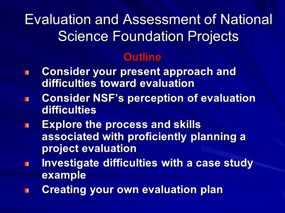 Evaluation and Assessment of National Science Foundation Projects