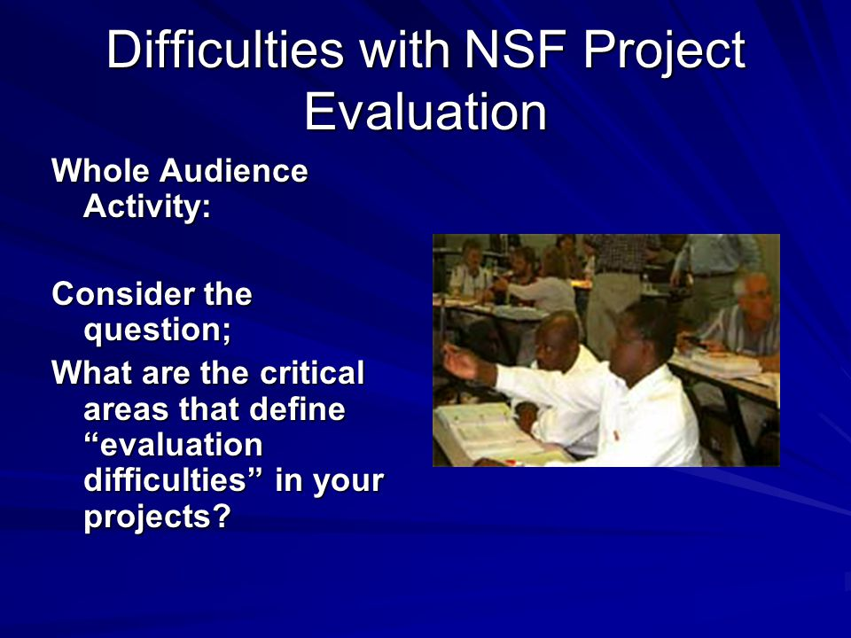 Difficulties with NSF Project Evaluation