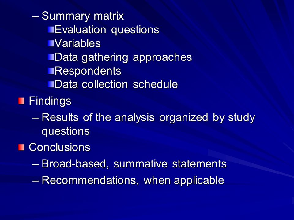 Summary matrix Evaluation questions. Variables. Data gathering approaches. Respondents. Data collection schedule.
