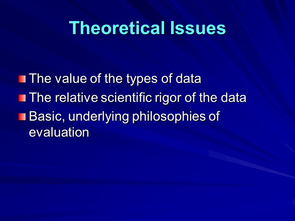 Theoretical Issues The value of the types of data