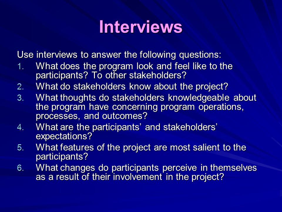 Interviews Use interviews to answer the following questions: