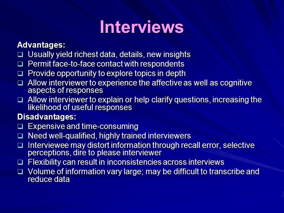 Interviews Advantages: