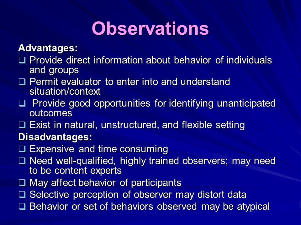 Observations Advantages: