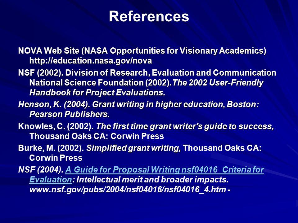 References NOVA Web Site (NASA Opportunities for Visionary Academics) http://education.nasa.gov/nova.