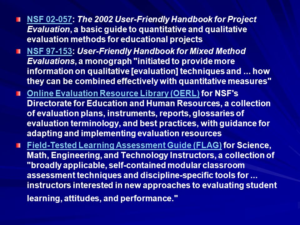 NSF 02-057: The 2002 User-Friendly Handbook for Project Evaluation, a basic guide to quantitative and qualitative evaluation methods for educational projects