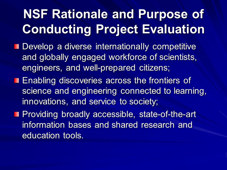 NSF Rationale and Purpose of Conducting Project Evaluation