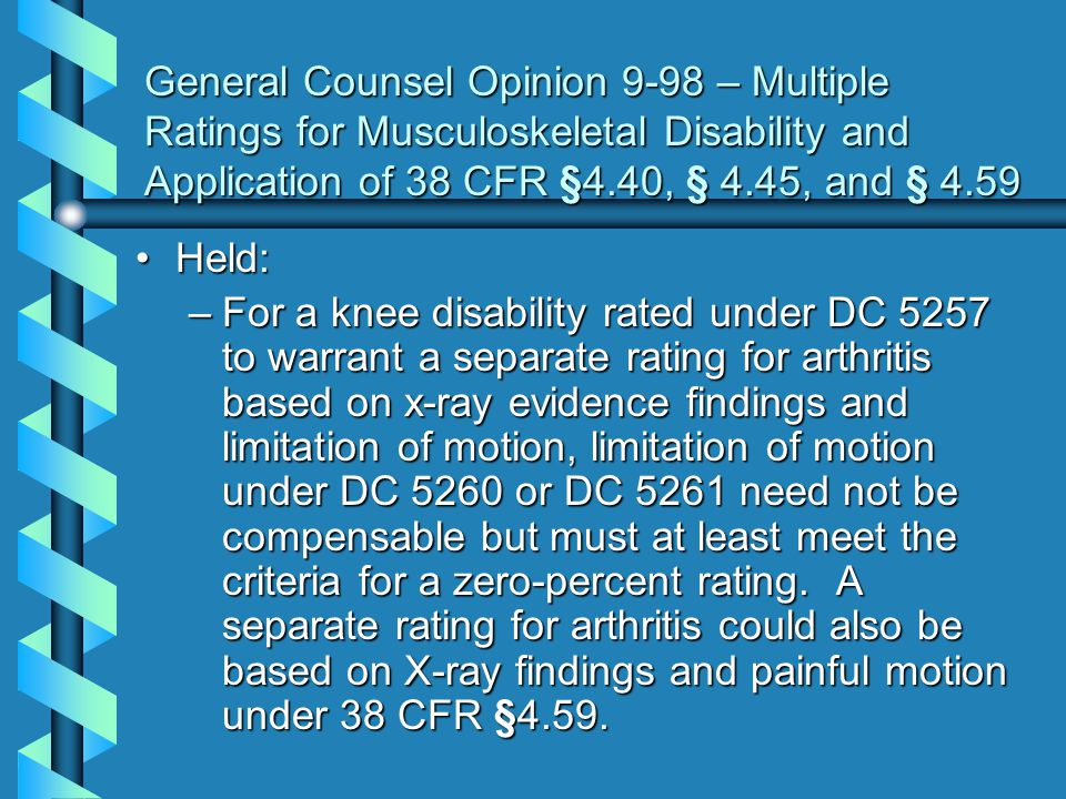 General Counsel Opinion 9-98 – Multiple Ratings for Musculoskeletal Disability and Application of 38 CFR §4.40, § 4.45, and § 4.59
