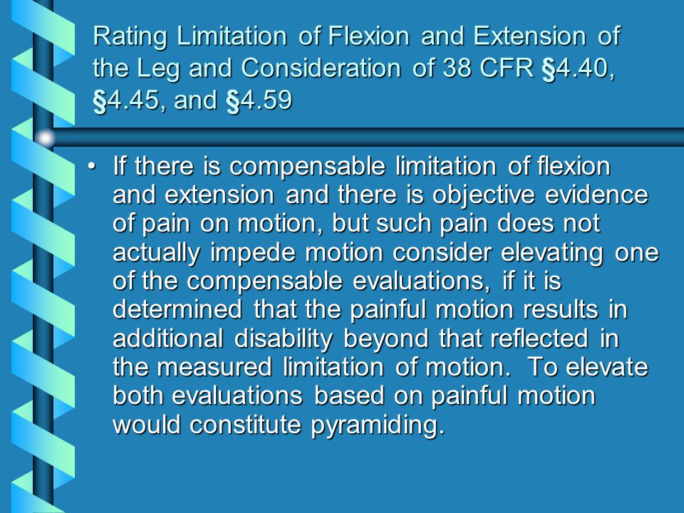 Rating Limitation of Flexion and Extension of the Leg and Consideration of 38 CFR §4.40, §4.45, and §4.59