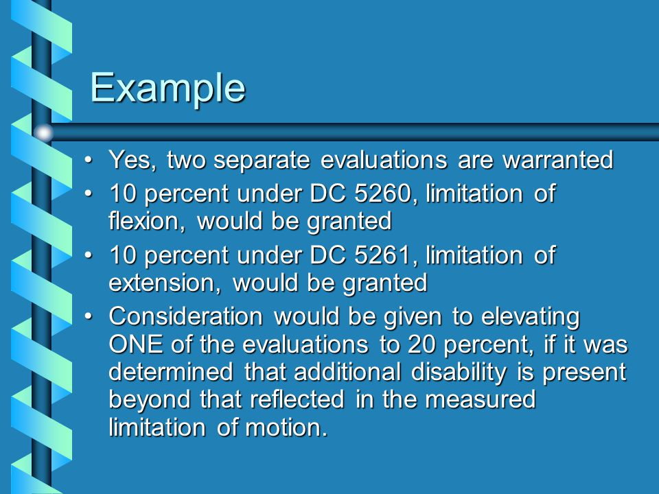 Example Yes, two separate evaluations are warranted