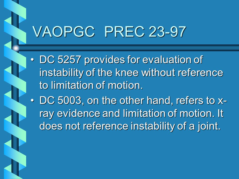 VAOPGC PREC 23-97 DC 5257 provides for evaluation of instability of the knee without reference to limitation of motion.