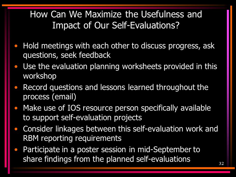 How Can We Maximize the Usefulness and Impact of Our Self-Evaluations