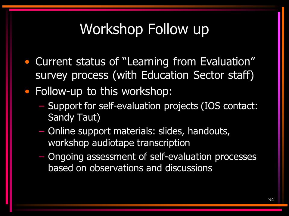 Workshop Follow up Current status of Learning from Evaluation survey process (with Education Sector staff)