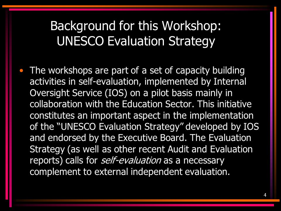 Background for this Workshop: UNESCO Evaluation Strategy