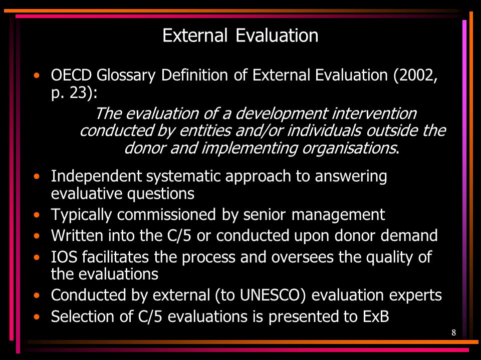 External Evaluation OECD Glossary Definition of External Evaluation (2002, p. 23):