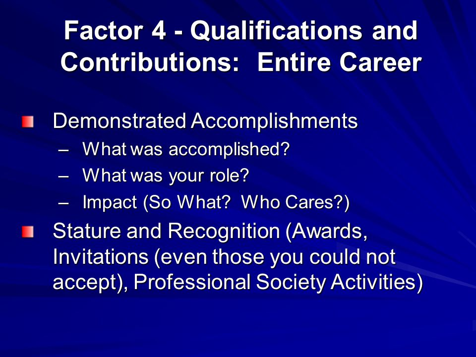 Factor 4 - Qualifications and Contributions: Entire Career