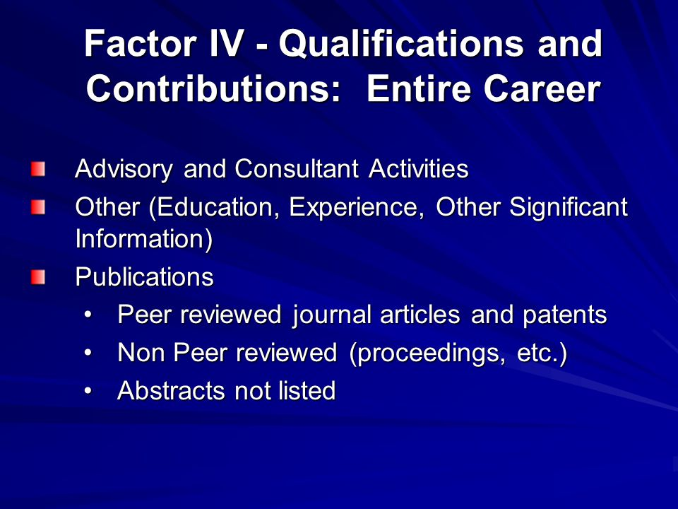 Factor IV - Qualifications and Contributions: Entire Career