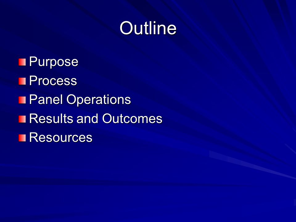 Outline Purpose Process Panel Operations Results and Outcomes