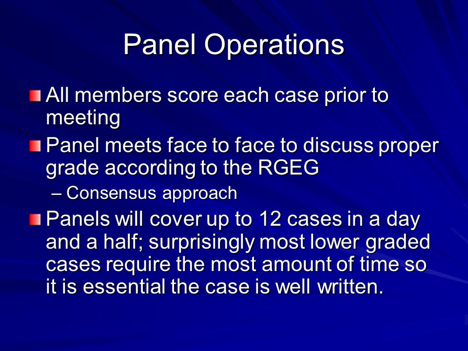 Panel Operations All members score each case prior to meeting