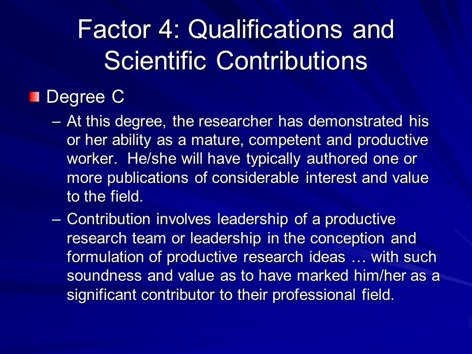 Factor 4: Qualifications and Scientific Contributions