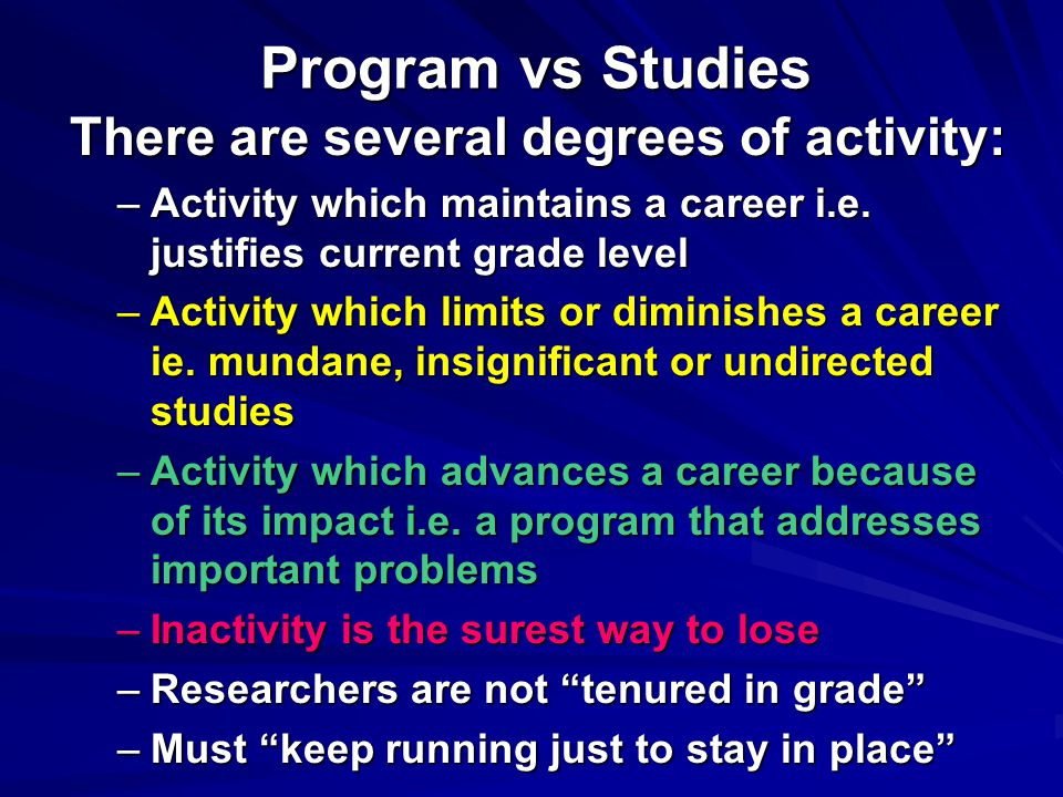 There are several degrees of activity:
