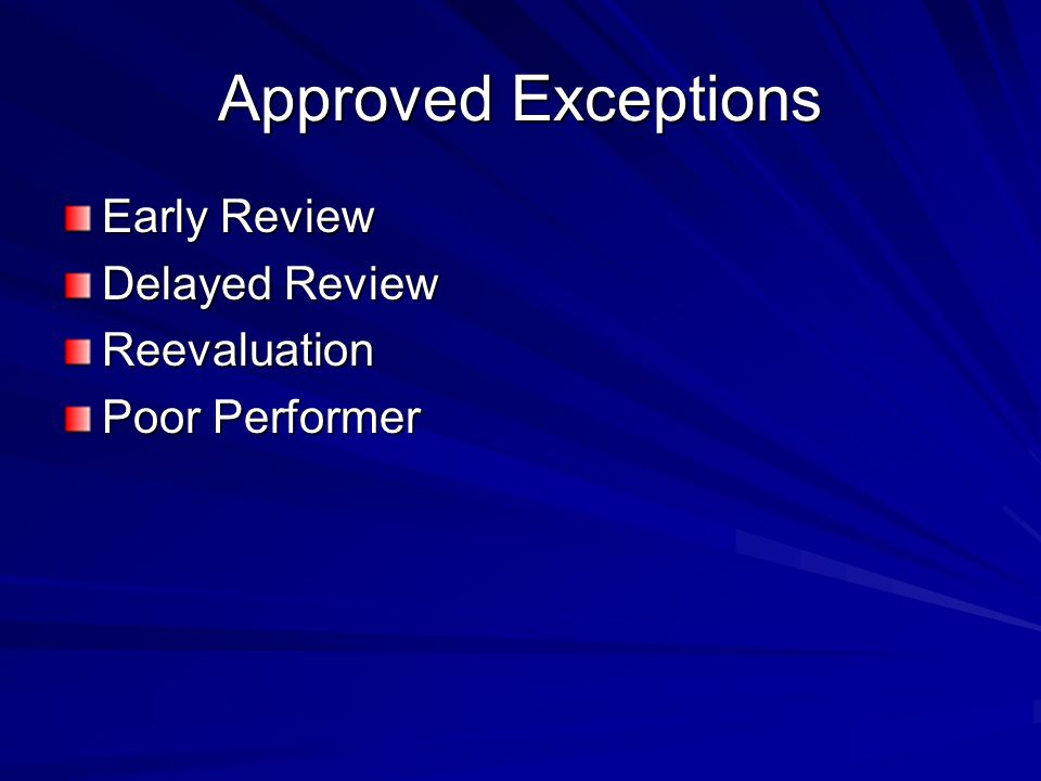 Approved Exceptions Early Review Delayed Review Reevaluation
