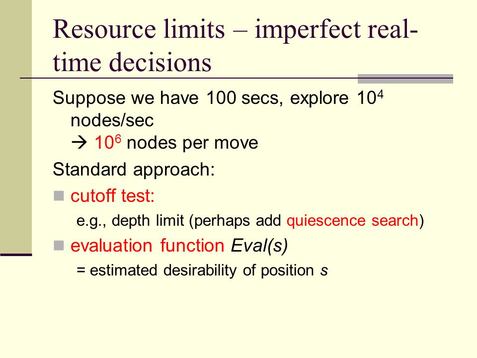 Resource limits – imperfect real-time decisions