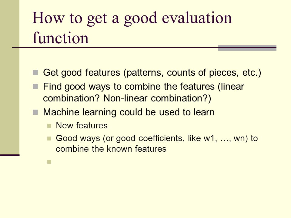 How to get a good evaluation function