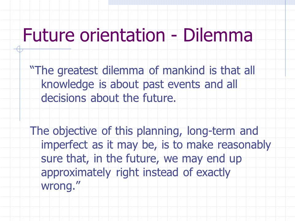 Future orientation - Dilemma