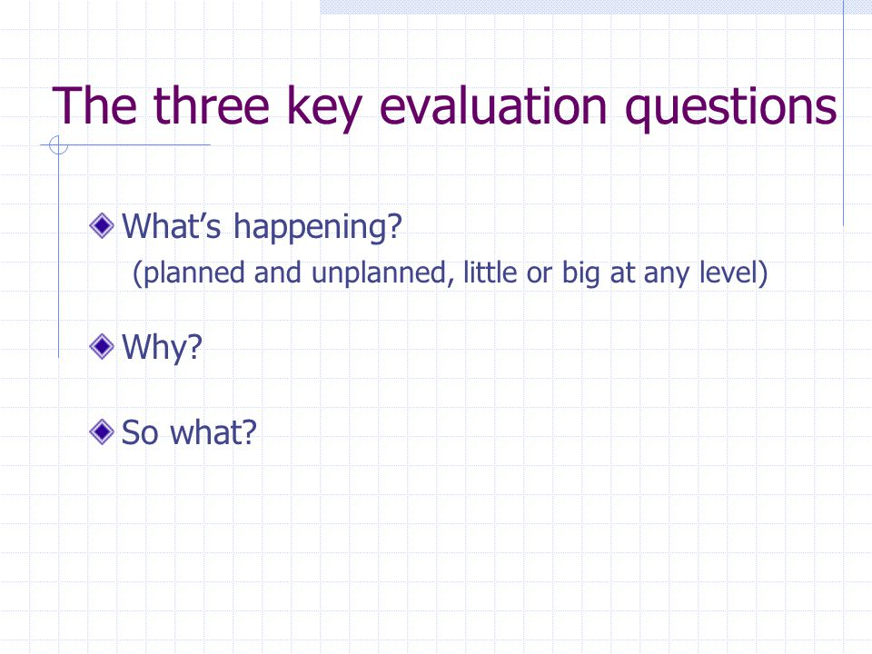 The three key evaluation questions