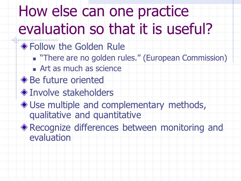 How else can one practice evaluation so that it is useful