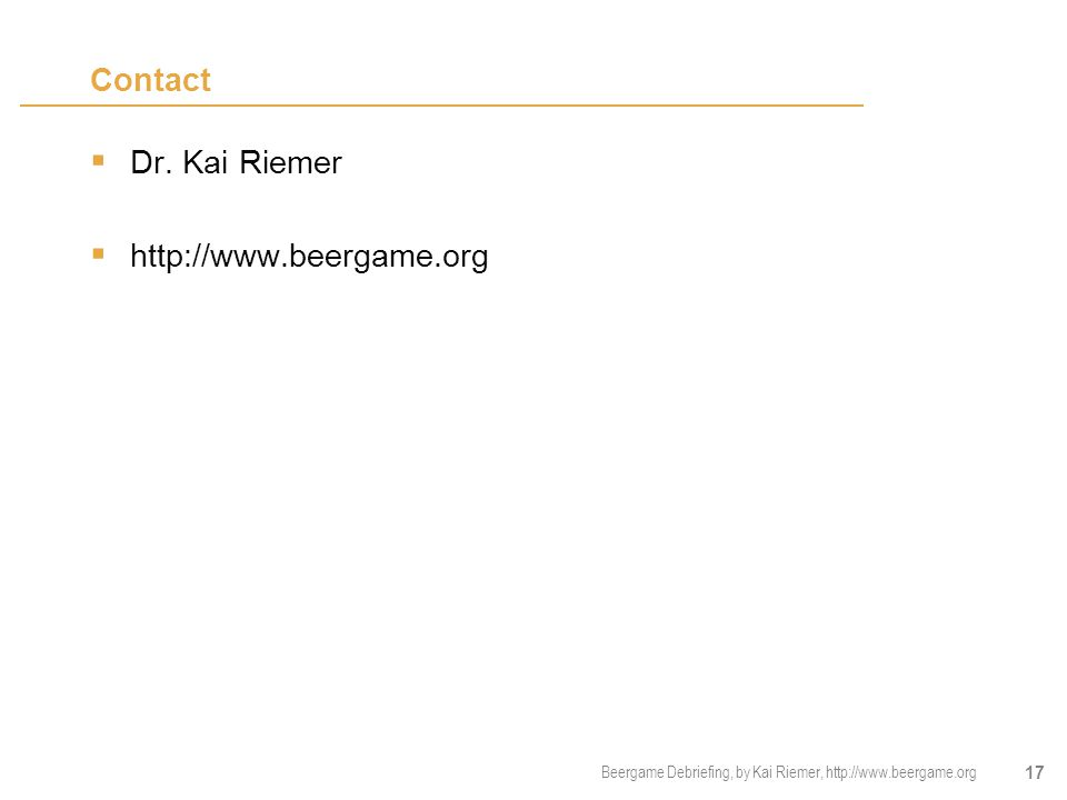 Contact Dr. Kai Riemer http://www.beergame.org