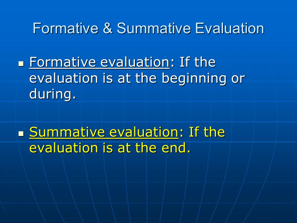 Formative & Summative Evaluation